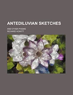 Antediluvian Sketches; And Other Poems
