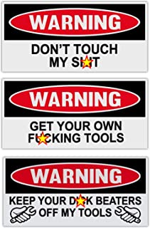 Funny Warning Stickers - Toolbox Combo Kit - 3 Stickers - Get Your Own Fcking Tools - Mechanics, Auto Shops, Construction,...