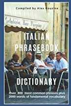 Italian Phrasebook & Dictionary: Over 800 most common phrases plus 2000 words of Fundamental Vocabulary