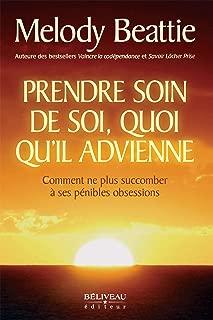 Prendre soin de soi, quoi qu'il advienne: Comment ne plus succomber à ses pénibles obsessions (French Edition)