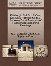 Pittsburgh, C & St L R Co V. Keokuk & H Bridge Co U.S. Supreme Court Transcript of Record with Supporting Pleadings