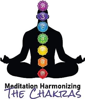 Meditation Harmonizing The Chakras: Deeply Cleansing, Balancing and Opening Closed Chakras, Meditation Music Harmonizing the Chakras