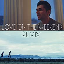 Love on the Weekend (Remix)