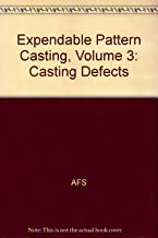 Expendable Pattern Casting, Volume 3: Casting Defects