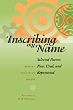 Inscribing My Name: Selected Poems: New, Used, and Repossessed