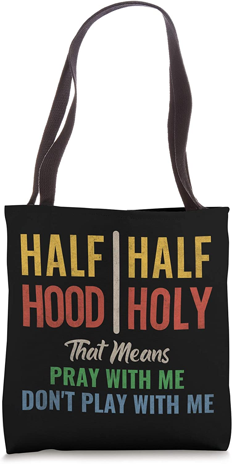 Half Hood Half Holy Pray With Me Don't Play With Me Tote Bag