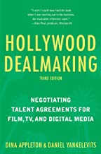 Hollywood Dealmaking: Negotiating Talent Agreements for Film, TV, and Digital Media (Third Edition) PDF