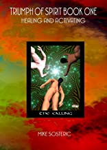 Triumph of Spirit Book One: Healing and Activating with the Triumph of Spirit Archetypes: 1