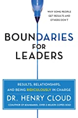 Boundaries for Leaders: Results, Relationships, and Being Ridiculously in Charge Kindle Edition