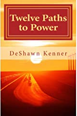 Twelve Paths to Power Kindle Edition