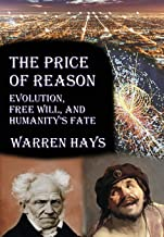 The Price of Reason: Evolution, Free Will and Humanity's Fate