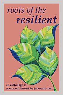 Roots of the Resilient: an anthology of poetry and artwork