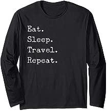Eat Sleep Travel Repeat I Love To Travel Fun Traveling  Long Sleeve T-Shirt