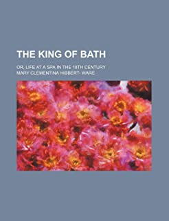 The King of Bath; Or, Life at a Spa in the 18th Century