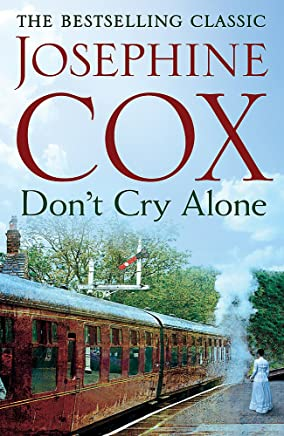 Dont Cry Alone: An utterly captivating saga exploring the strength of love
