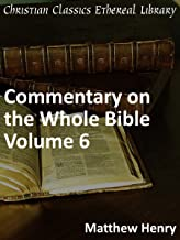 Commentary on the Whole Bible Volume VI (Acts to Revelation) - Enhanced Version
