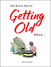 Best you know you're getting old when book Reviews