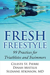 Fresh Freestyle: 99 Practices for Triathletes and Swimmers
