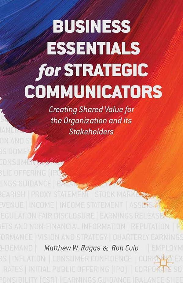 ロードブロッキングすばらしいです嵐のBusiness Essentials for Strategic Communicators: Creating Shared Value for the Organization and its Stakeholders (English Edition)