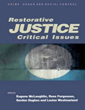 Restorative Justice: Critical Issues (Published in association with The Open University)