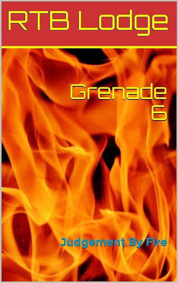 杭シンポジウムウミウシGrenade 6: Judgement By Fire (English Edition)