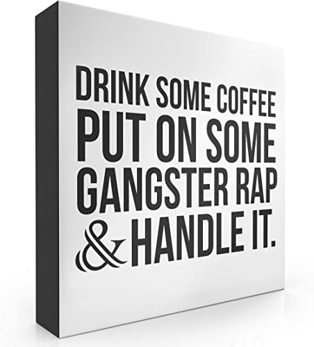 """Barnyard Designs Drink Some Coffee Put On Some Gangster Rap Box Sign, Modern Quote Home Decor 8"""" x 8"""""""