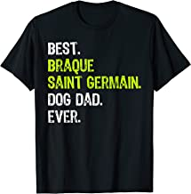 Braque Saint Germain Dog Dad Fathers Day Dog Lovers Gift T-Shirt