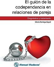 El guión de la codependencia en relaciones de pareja. Diagnóstico y tratamiento