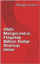 1150+ Margin.ind.in Flagship Billion Dollar Startup Ideas
