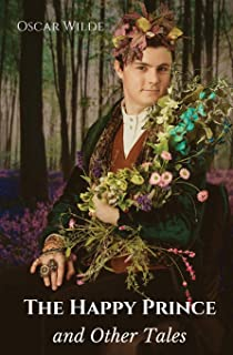 The Happy Prince, and Other Tales: A collection of stories for children by Oscar Wilde