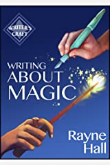 Writing About Magic: Professional Techniques for Paranormal and Fantasy Fiction (Writer's Craft Book 3) (English Edition) Formato Kindle