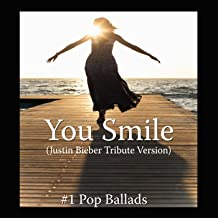 You Smile - Justin Bieber Tribute Version