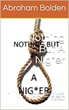 Nothing But A Nig*er: The resurrection of judicial injustices committed against Dred Scott