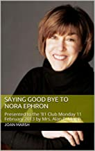 SAYING GOOD BYE TO NORA EPHRON: Presented to the '81 Club Monday 11 February 2013 by Mrs. Alan R. Marsh (The THRILLING READING LIVING VICARIOUSLY Series Book 4)