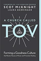 A Church Called Tov: Forming a Goodness Culture That Resists Abuses of Power and Promotes Healing Kindle Edition