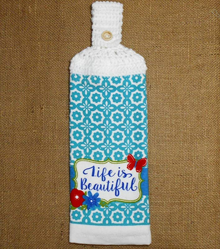 Life Is Beautiful Hanging Dish Towel Double Sided With A Crochet Top Kitchen Decor
