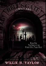Hell's Gate Cemetery: Book #1, the Seed of the Purest Evil Takes Root