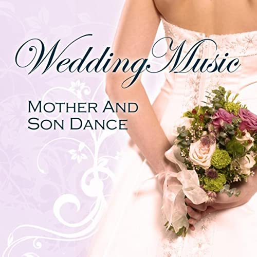 Wedding Music - Mother and Son Dance by Various artists on