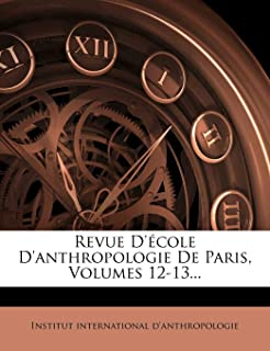 Revue D'école D'anthropologie De Paris, Volumes 12-13... (French Edition)