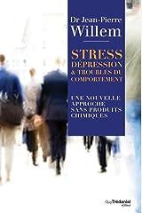 Stress, Dépression et Troubles du comportement : Une nouvelle approche sans produits chimiques Format Kindle