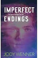 Imperfect Endings (The Temporal Shift Series Book 3) Kindle Edition