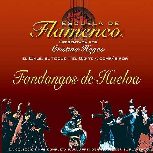 Escuela de Flamenco: Fandangos de Huelva (Cristina Hoyos Presenta ...