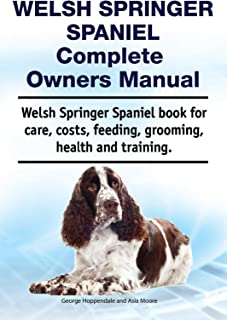 Welsh Springer Spaniel Complete Owners Manual. Welsh Springer Spaniel book for care, costs, feeding, grooming, health and training.