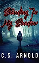 Standing In My Shadow