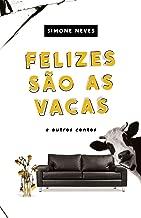 Felizes São as Vacas e Outros Contos