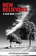 New Believers: A Four-Week Study Guide