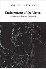 Enchantment of the Virtual: Mathematics, Physics, Philosophy Kindle Edition