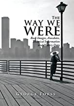 The Way We Were: Book Images, Anecdotes, Technical Information, and History Data