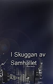 I Skuggan Av Samhället (Swedish Edition)