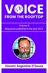 Voice from the rooftop Volume - 09: Blog posts published in the year 2013 Kindle Edition